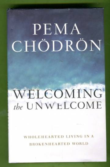 Welcoming the Unwelcome - Wholehearted Living in a Brokenhearted World