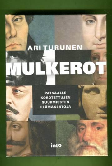 Mulkerot - Patsaalle korotettujen suurmiesten elämäkertoja