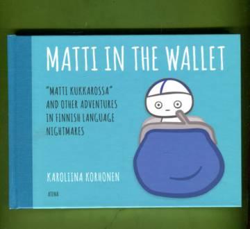 Matti in the Wallet - Matti kukkarossa and other adventures in finnish language nightmares