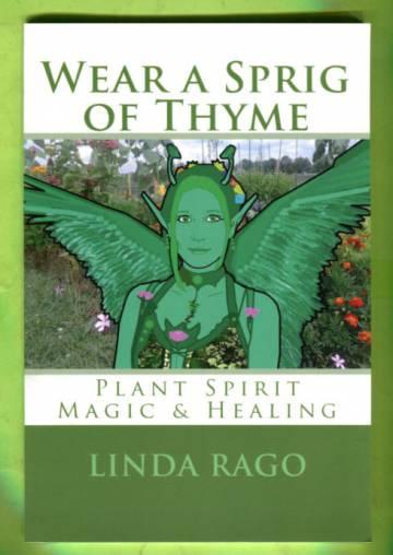 Wear a Sprig of Thyme - Plant Spirit Magic & Healing