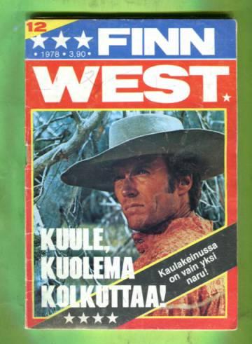 Finn West 12/78 - Kuule, kuolema kolkuttaa!