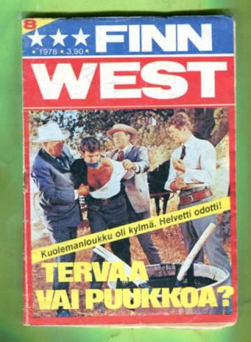 Finn West 8/78 - Tervaa vai puukkoa?