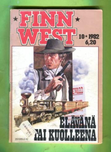 Finn West 10/82 - Elävänä tai kuolleena