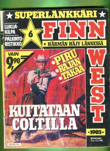 Finn West 6/85 - Kuittaan Coltilla