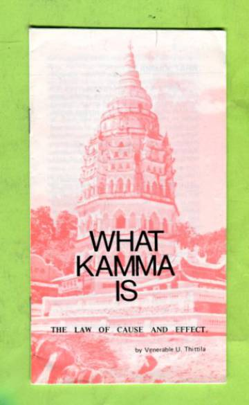 What Kamma Is - The Law of Cause and Effect