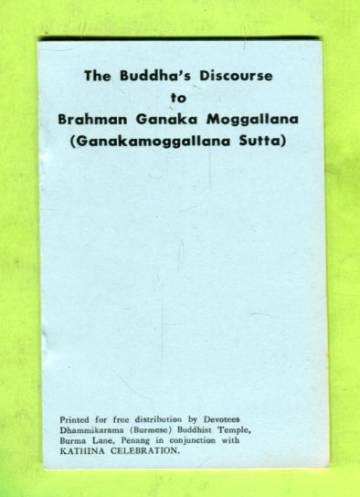 The Buddha's Discourse to Brahman Ganaka Moggallana