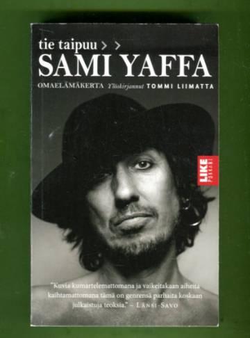 Sami Yaffa - Tie taipuu: Omaelämäkerta