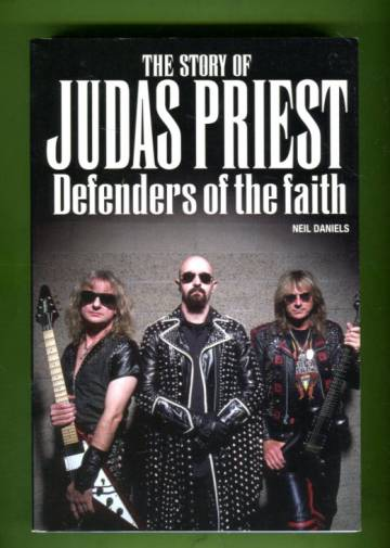 The Story of Judas Priest - Defenders of the Faith