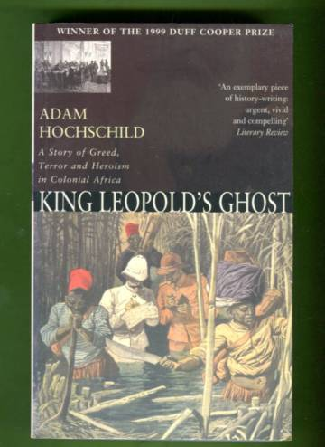 King Leopold's Ghost - A Story of Greed, Terror, and Heroism in Colonial Africa