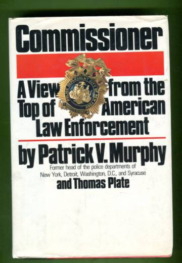 Comissioner - A View from the Top of American Law Enforcement