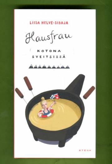Hausfrau - Kotona Sveitsissä