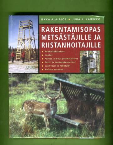 Rakentamisopas metsästäjille ja riistanhoitajille