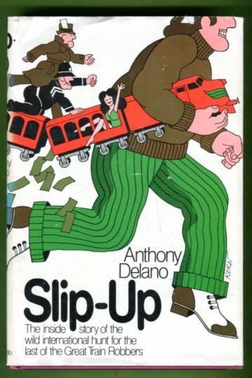 Slip-Up - Fleet Street, Scotland Yard, and The Great Train Robbery