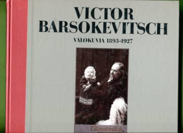 Victor Barsokevitsch - Valokuvia 1893-1927