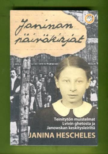 Janinan päiväkirjat - Teinitytön muistelmat Lvivin ghetosta ja Janowskan keskitysleiriltä
