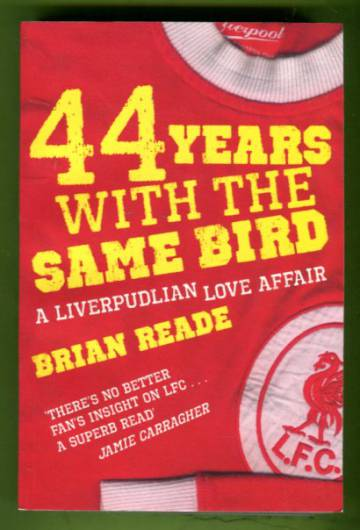 44 Years with the Same Bird - A Liverpudlian Love Affair
