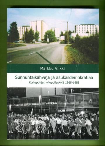 Sunnuntaikahveja ja asukasdemokratiaa - Kortepohjan ylioppilaskylä 1968-1988