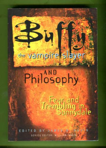 Buffy the Vampire Slayer and Philosophy - Fear and Trembling in Sunnydale