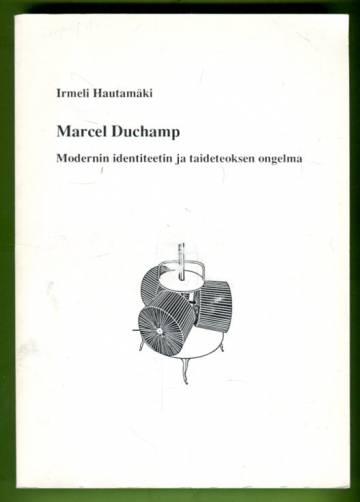 Marcel Duchamp - Modernin identiteetin ja taideteoksen ongelma