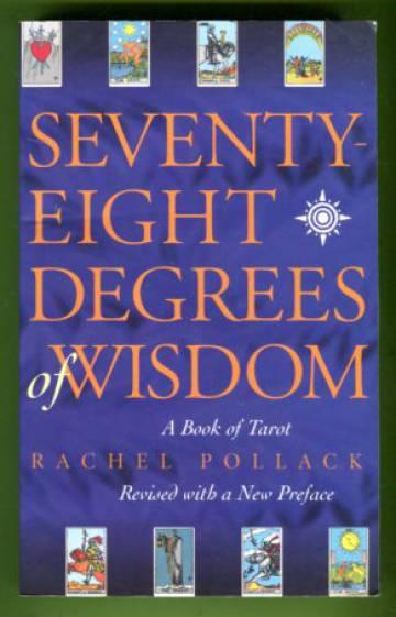 Seventy-Eight Degrees of Wisdom - A Book of Tarot