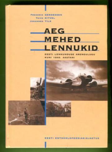 Aeg mehed lennukid - Eesti lennunduse arengulugu kuni 1940. aastani