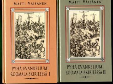 Pyhä evankeliumi Roomalaiskirjeessä 1-2