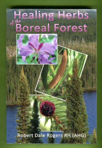 Healing Herbs of the Boreal Forest - Sacred and Medicinal Plants