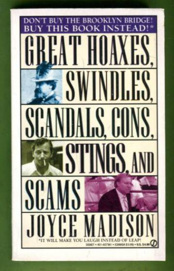 Great Hoaxes, Swindles, Scandals, Cons, Stings, and Scams