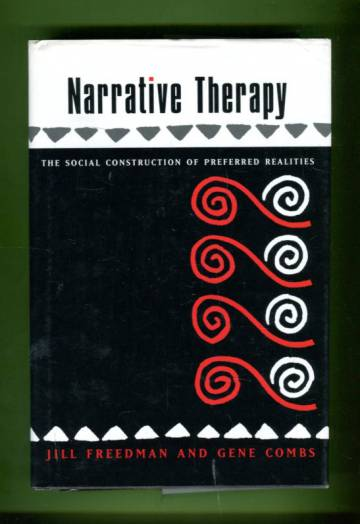 Narrative Therapy - The Social Construction of Preferred Realities