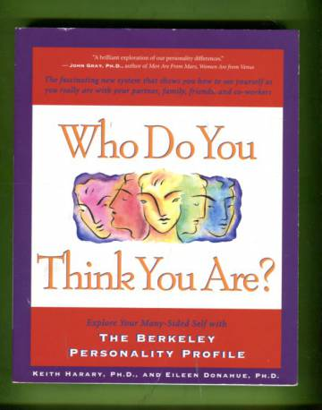 Who do You Think You Are? Explore your many-sided self with the Berkeley personality profile