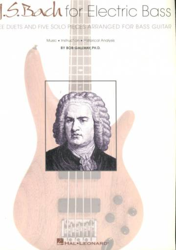 J. S. Bach for Electric Bass - Three Duets and Five Solo Pieces Arranged for Bass Guitar