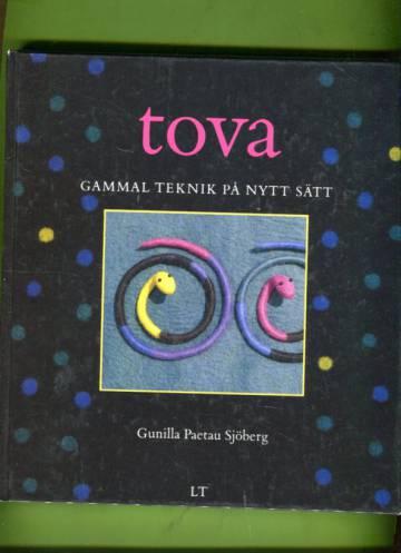 Tova - Gammal teknik på nytt sätt
