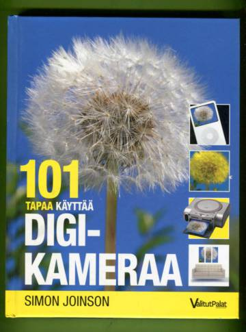 101 tapaa käyttää digikameraa