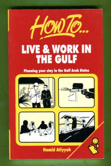 How to Live & Work in the Gulf - Planning Your Stay in the Gulf Arab States