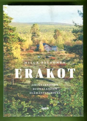 Erakot - Omintakeisten suomalaisten elämäntarinoita