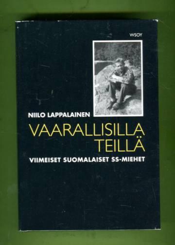 Vaarallisillä teillä - Viimeiset suomalaiset SS-miehet