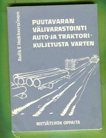 Puutavaran välivarastointi auto- ja traktorikuljetusta varten