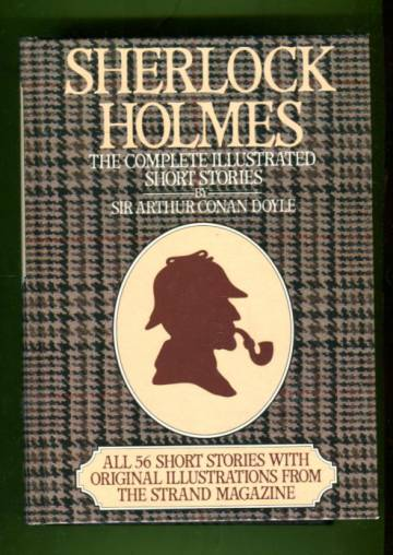 Sherlock Holmes - The Complete Illustrated Short Stories