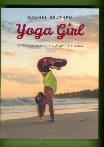 Yoga girl - Löydä tasapaino ja elä täyttä elämää
