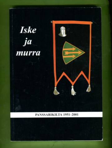 Iske ja murra - Panssarikilta 50 vuotta