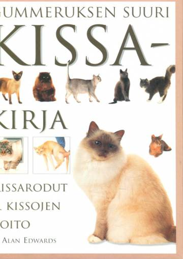 Gummeruksen suuri kissakirja - Kissarodut & kissojen hoito