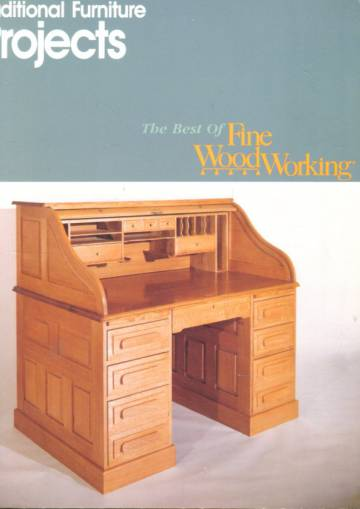 The Best of Fine Wood Working - Traditional Furniture Projects
