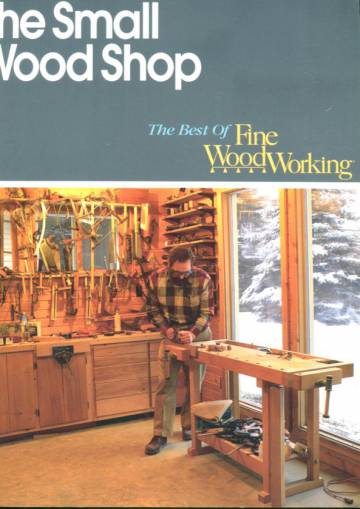 The Best of Fine Wood Working - The Small Wood Shop