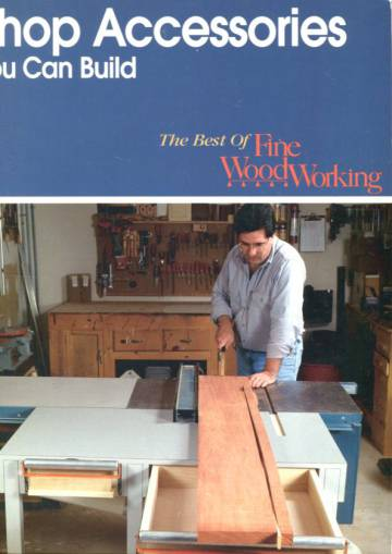 The Best of Fine Wood Working - Shop Accessories You Can Build