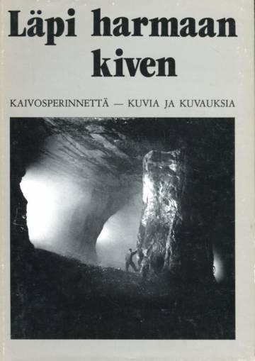 Läpi harmaan kiven - Kaivosperinnettä - kuvia ja kuvauksia