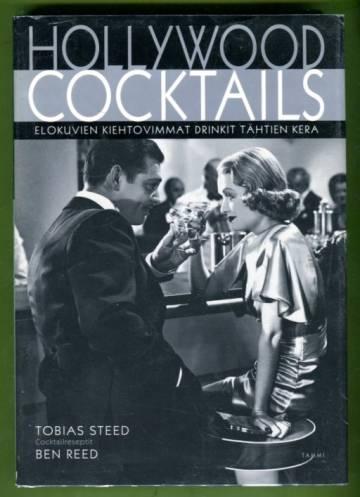 Hollywood Cocktails - Elokuvien kiehtovimmat drinkit tähtien kera