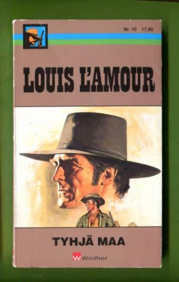 Louis L-Amour 10 - Tyhjä maa