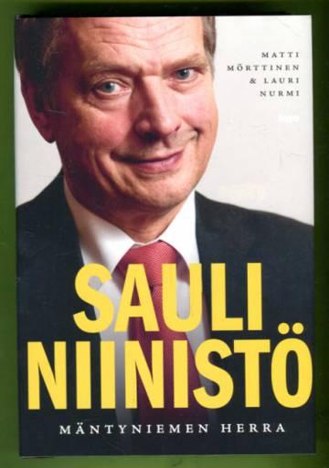 Sauli Niinistö - Mäntyniemen herra