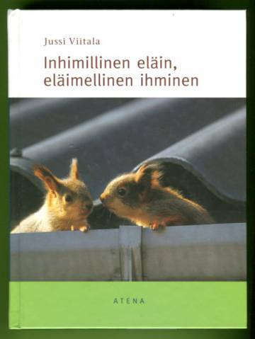 Inhimillinen eläin, eläimellinen ihminen - Sosiaalisen käyttäytymisen avaimet