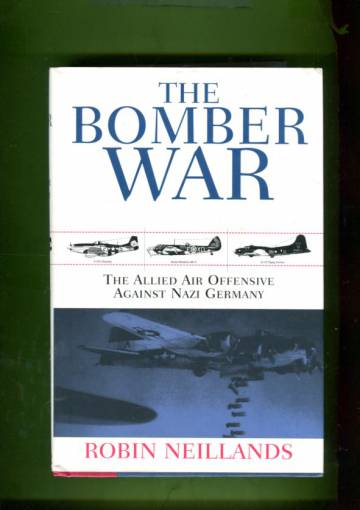 The Bomber War - The Allied Air Offensive Against Nazi Germany